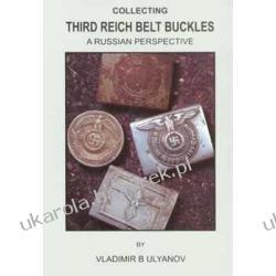 Collecting Third Reich Belt Buckles: a Russian Perspective Vladimir B. Ulyanov Historyczne