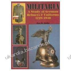 Militaria A Study of German Helmets & Uniforms 1729-1918 Kube Jan K.