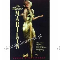 The Ultimate Marilyn: All the Facts, Fantasies and Scandals about the World's Best-Known Model  Sztuka, malarstwo i rzeźba
