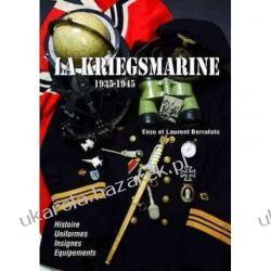 Kriegsmarine 1935-1945 Enzo Berrafato Laurent Berrafato II wojna światowa