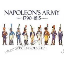 Napoleon's Army 1790-1815 Lucien Rousselot Kalendarze ścienne