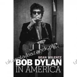 Bob Dylan in America Sean Wilentz Pozostałe
