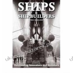 Ships and Shipbuilders: Pioneers of Design and Construction Fred M. Walker Kalendarze książkowe
