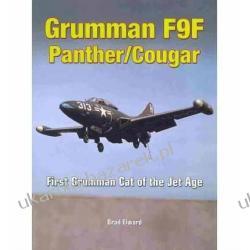 Grumman F9F Panther/Cougar: First Grumman Cat of the Jet Age Brad Elward Pozostałe