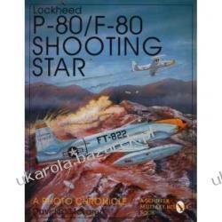 Lockheed P-80/F-80 Shooting Star: A Photo Chronicle Zagraniczne