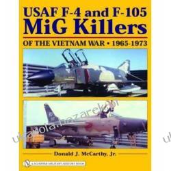 USAF F-4 and F-105 MiG Killers of the Vietnam War 1965-1973  Pozostałe