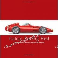 Italian Racing Red Drivers, Cars and Triumphs of Italian Motor Racing Karl Ludvigsen
