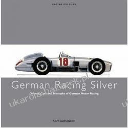 German Racing Silver Drivers, Cars and Triumphs of German Motor Racing  Karl Ludvigsen