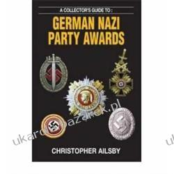 Collector's Guide to German Nazi Party Awards Christopher J. Alisby Odznaki i odznaczenia