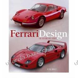 Ferrari Design: The Definitive Study Glen Smale
