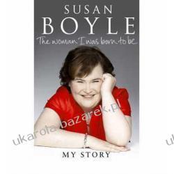 The Woman I Was Born to Be: My Story Susan Boyle Autobiography Kalendarze ścienne