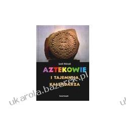 Aztekowie i tajemnica kalendarza Jacek Walczak Świat Książki Pozostałe