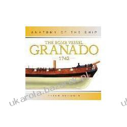 The Bomb Vessel Granado 1742 Goodwin Peter anatomy of the ship