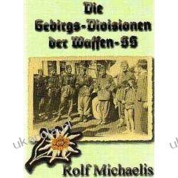 Die Gebirgs-divisionen der Waffen-SS Rolf Michaelis Kalendarze ścienne