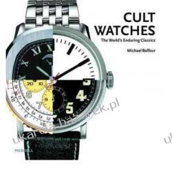 Cult Watches: The World's Enduring Classics Michael Balfour Pozostałe