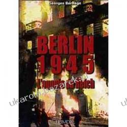 Berlin 1945: L'Agonie Du Reich Georges Bernage Samochody