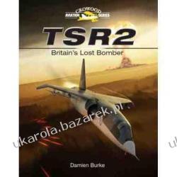 TSR2 - Britain's Lost Bomber Damien Burke Sztuka, malarstwo i rzeźba