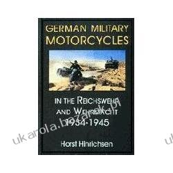 German Military Motorcycles in the Reichswehr and Wehrmacht 1934-1945 Hinrichsen Horst niemieckie motocykle Kalendarze ścienne