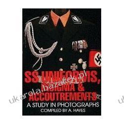 SS Uniforms, Insignia & Accoutrements A Study in Photographs Hayes A mundury umundurowanie formacji SS
