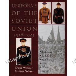 Uniforms of the Soviet Union 1918-1945 Webster David Pozostałe