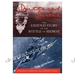 Shattered Sword The Untold Story of the Battle of Midway Parshall Jonathan Tully Anthony