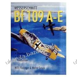 Messerschmitt Bf 109 A-E Development/Testing/Production Radinger Willy  Pozostałe