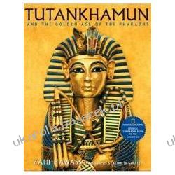 Tutankhamun and the Golden Age of the Pharaohs Official Companion Book to the Exhibition Sponsored by National Geographic  Pozostałe