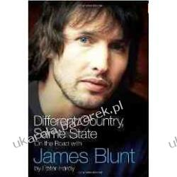 Different Country, Same State: On The Road With James Blunt Peter Hardy Pozostałe