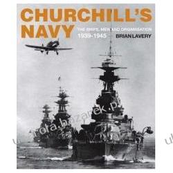 Churchill's Navy The Ships, Men and Organization 1939-1945 Lavery Brian Kalendarze książkowe