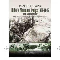 Hitler's Mountain Troops 1939-1945 The Gebirgsjager Ian Baxter Kalendarze ścienne