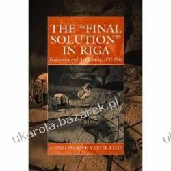 The 'Final Solution' in Riga: Exploitation and Annihilation 1941-1944 (War and Genocide) Kalendarze ścienne