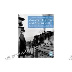 Die Deutsche Reichsbahn 1939-1945 Knipping Andreas Schulz Reinhard Pozostałe