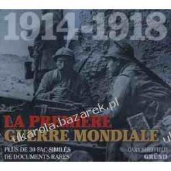 1914-1918 La première Guerre Mondiale: Plus de 30 fac-similés de documents rares