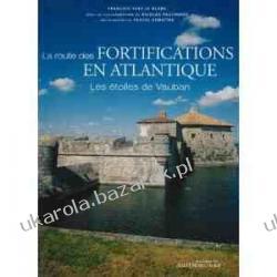 La route des fortifications en Atlantique: Les étoiles de Vauban Historyczne