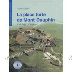 La place forte de Mont-Dauphin : L'héritage de Vauban Nicolas Faucherre
