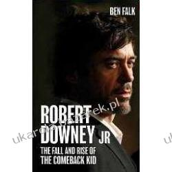 Robert Downey Jr: The Fall and Rise of the Comeback Kid Ben Falk Kalendarze ścienne