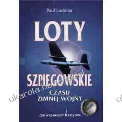 Loty szpiegowskie czasu zimnej wojny Paul Lashmar  Pozostałe