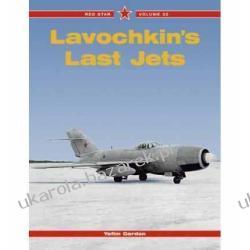 Lavochkin's Last Jet (Red Star) Yefim Gordon Pozostałe