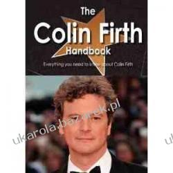 The Colin Firth Handbook - Everything You Need to Know About Colin Firth  Historyczne