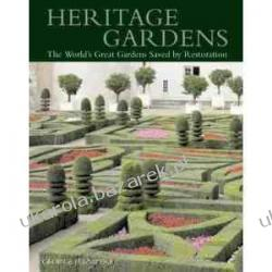 Heritage Gardens: The World's Great Gardens Saved by Restoration George Plumptre Opracowania ogólne