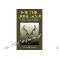 For the Homeland! The History of the 31st Waffen-SS Volunteer Grenadier Division Pencz Rudolph Pozostałe