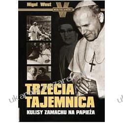 Trzecia tajemnica Kulisy zamachu na Papieża Nigel West Po 1945 roku