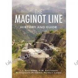 The Maginot Line History and Guide J.E. Kaufmann H.W. Kaufmann