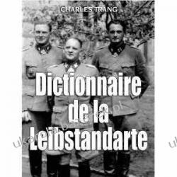 Dictionnaire De La Leibstandarte Charles Trang