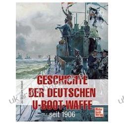 Geschichte Der Deutschen U-boot-waffe Seit 1906 Mallmann-Showell Jak P