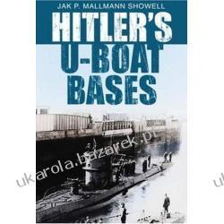 Hitler's U-Boat Bases Malmann Showell Jak Lotnictwo