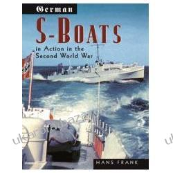 German S-Boats in Action in the Second World War Frank Hans Muzyka, muzycy - albumy