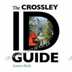 The Crossley ID Guide: Eastern Birds Richard Crossley Pozostałe