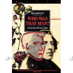 Who Was That Man? A Present for Mr. Oscar Wilde Bartlett Neil