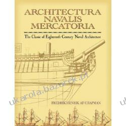 Architectura Navalis Mercatoria The Classic of Eighteenth-Century Naval Architecture Chapman Fredrik Henrik Fortyfikacje